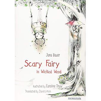 Scary Fairy in Wicked Wood by Jana Bauer - 9789616564977 Book