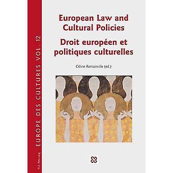 European Law and Cultural Policies / Droit Europeen et Politiques Cul