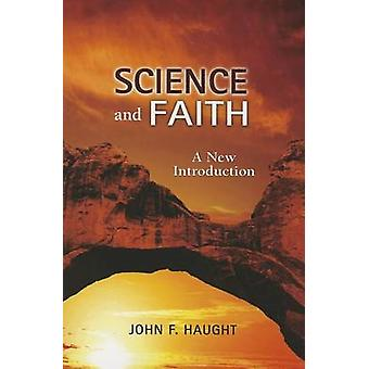 Science and Faith - A New Introduction by John F. Haught - 97808091480
