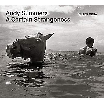 Andy Summers - A Certain Strangeness by Giles Mora - 9781477318904 Book