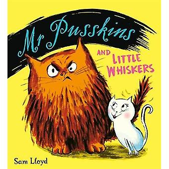 Mr Pusskins and Little Whiskers by Sam Lloyd - 9781408360729 Book