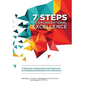 7 Steps to Organizational Excellence - A Practical - Interprofessional