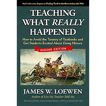 Teaching What Really Happened - How to Avoid the Tyranny of Textbooks