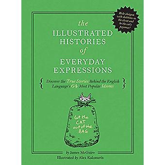 The Illustrated Histories of Everyday Expressions - Discover the True