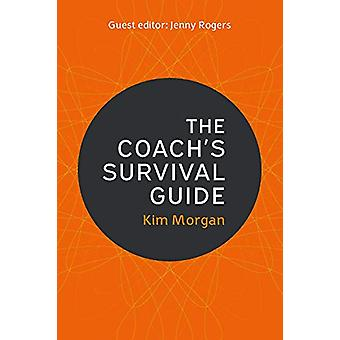 The Coach's Survival Guide by Kim Morgan - 9780335227020 Book
