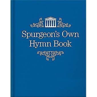 Spurgeon's Own Hymn Book by C. H. Spurgeon - 9781527104426 Book