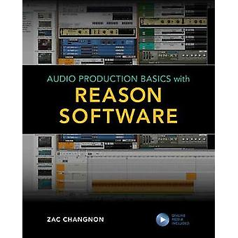 Audio Production Basics with Reason Software by Zac Changnon - 978153