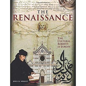 The Renaissance - The Cultural Rebirth of Europe by John D Wright - 97
