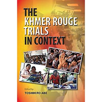 The Khmer Rouge Trials in Context by Toshihiro Abe - 9786162151538 Bo