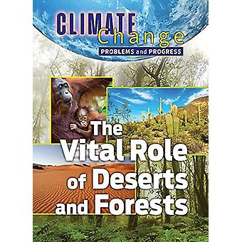 The Vital Role of Deserts and Forests by James Shoals - 9781422243626