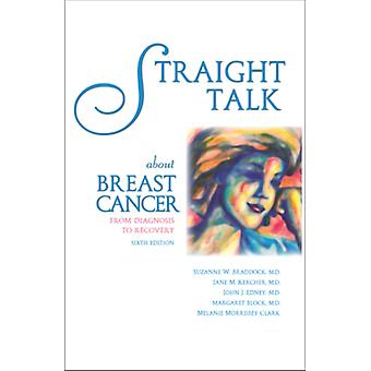 Straight Talk About Breast Cancer  From Diagnosis to Recovery by Margaret Block & Suzanne W Braddock & John J Edney & Jane M Kercher & Melanie Morrissey Clark