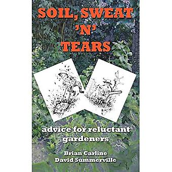 Soil Sweat 'n' Tears - Advice for Reluctant Gardeners