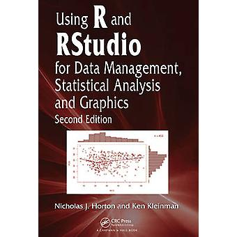Using R and RStudio for Data Management - Statistical Analysis - and