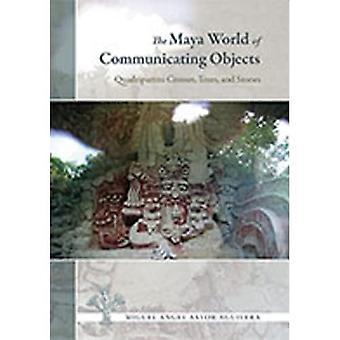 De Maya-wereld van communicerende objecten: vierhoekige kruisen, bomen en stenen