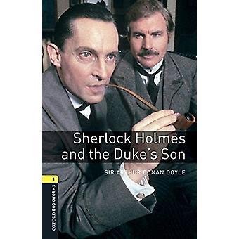 Oxford Bookworms Library Level 1 Sherlock Holmes ja Dukes Son -äänipaketti, kirjoittanut Conan Doyle & Arthur