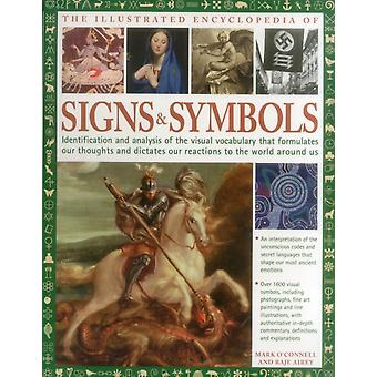 The Complete Encyclopedia of Signs and Symbols  Identification analysis and interpretation of the visual codes and the subconscious language that shapes and describes our thoughts and emotions by Mark O Connell & Raje Airey