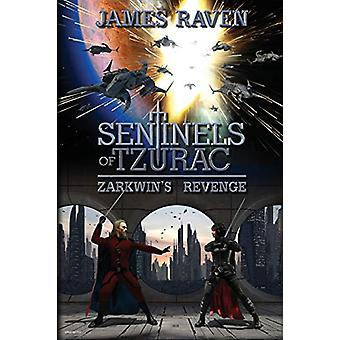 Sentinels of Tzurac - Zarkwin's Revenge by James Raven - 978098712433