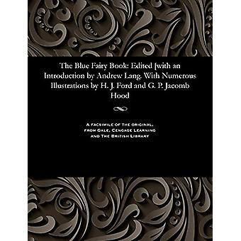 The Blue Fairy Book - Edited [with an Introduction by Andrew Lang. wit
