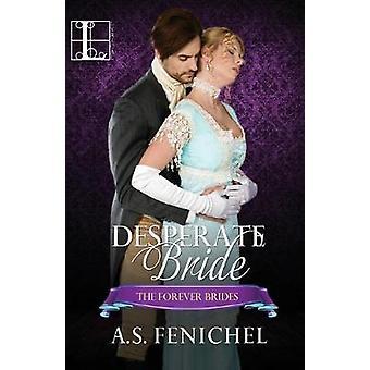 Desperate Bride by A.S. Fenichel - 9781601839695 Book