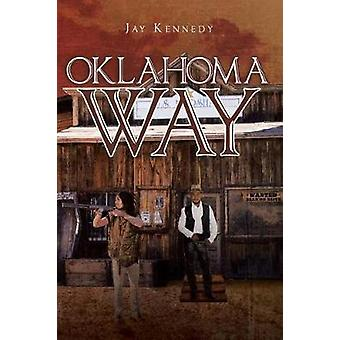 Oklahoma Way by Jay Kennedy - 9781640826496 Book