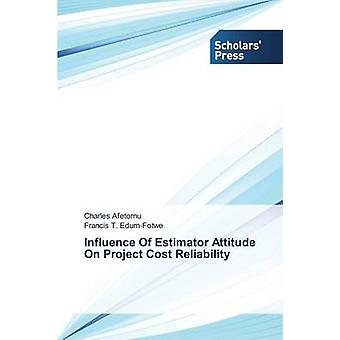 Influence of Estimator Attitude on Project Cost Reliability by Afetor