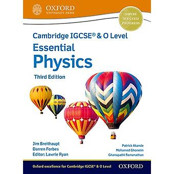 Cambridge IGCSE R O Level Essential Physics Student Book Third Edition par Jim BreithauptDarren Forbes