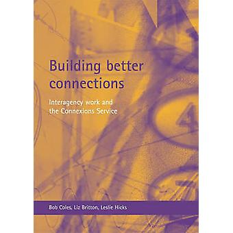 Building better connections Interagency work and the Connexions Service