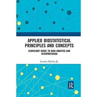 Applied Biostatistical Principles and Concepts by Holmes & Jr. & Laurens Nemours Healthcare System & Wilmington & Delaware & USA