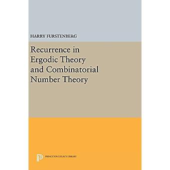 Recurrence in Ergodic Theory and Combinatorial Number Theory by Harry