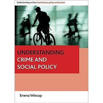 Understanding crime and social policy Understanding Welfare Social Issues Policy and Practice