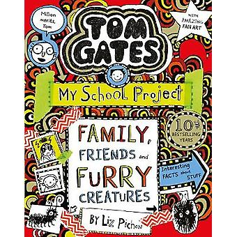 Tom Gates Family Friends and Furry Creatures