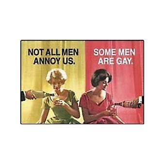 Not All Men Annoy Us... Funny Fridge Magnet