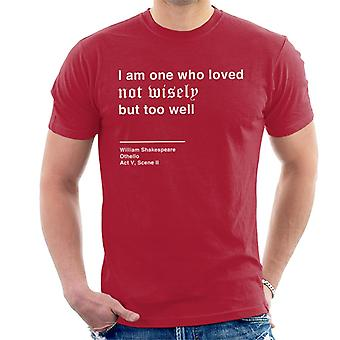 Loved Not Wisely But Too Well Othello Shakespeare Quote Men's T-Shirt