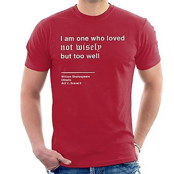 賢くないがあまりにもあまりにも良いオセロシェイクスピア引用メンズ T シャツ