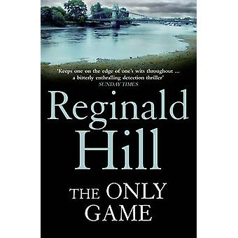 The Only Game by Reginald Hill - 9780007334858 Book