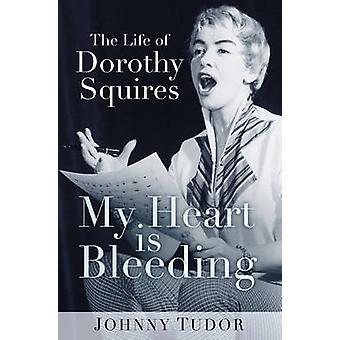 Meu coração está sangrando - a vida de Dorothy Squires por Johnny Tudor - 9
