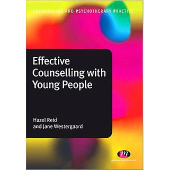 Effective Counselling with Young People by Hazel Reid - Jane Westerga