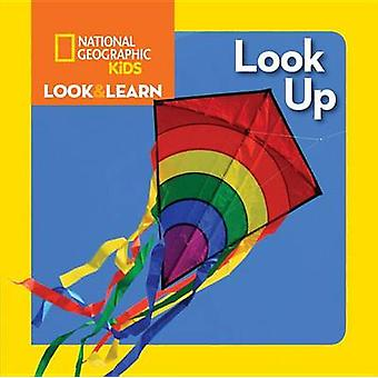 National Geographic Kids Look and Learn - Look Up! by National Geograp