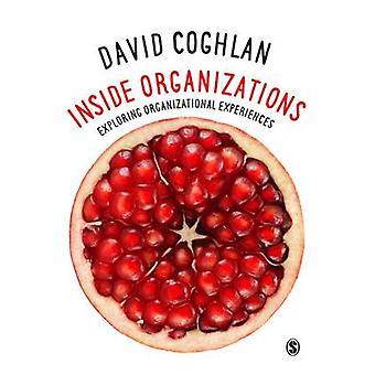 Inside Organizations - Exploring Organizational Experiences by David C