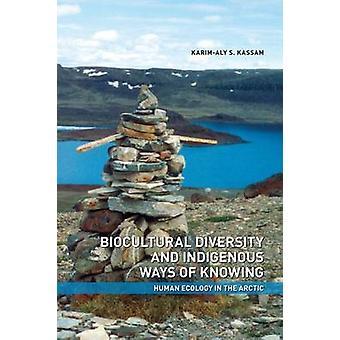 La diversité bioculturelle et autochtones modes de connaissance - écologie humaine j'ai