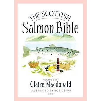 The Scottish Salmon Bible by Claire MacDonald - Bob Dewar - 978178027