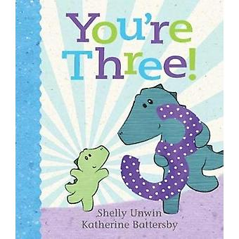 You're Three! by Shelly Unwin - 9781760630089 Book