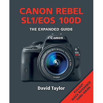 Canon Rebel SL1/EOS 100D by David Taylor - 9781781450567 Book