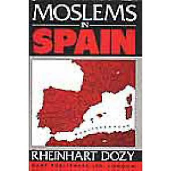 Moslems in Spain - Spanish Islam - A History of the Moslems in Spain by