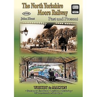 The North Yorkshire Moors Railway Past and Present by John Hunt - 978