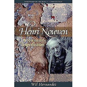 Henri Nouwen: A Spirituality of Imperfection