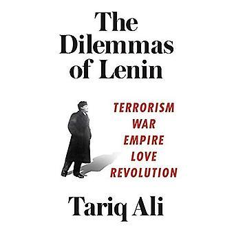 I dilemmi di Lenin: terrorismo, guerra, Impero, amore, ribellione