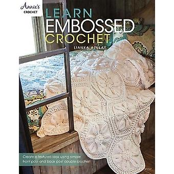 Learn Embossed Crochet - Create a Textured Look Using Simple Front Pos