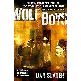 Ragazzi lupo: La straordinaria storia vera di due assassini adolescenti e più pericoloso cartello della droga del Messico