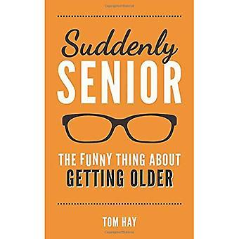 Improvvisamente Senior: La cosa divertente invecchiando